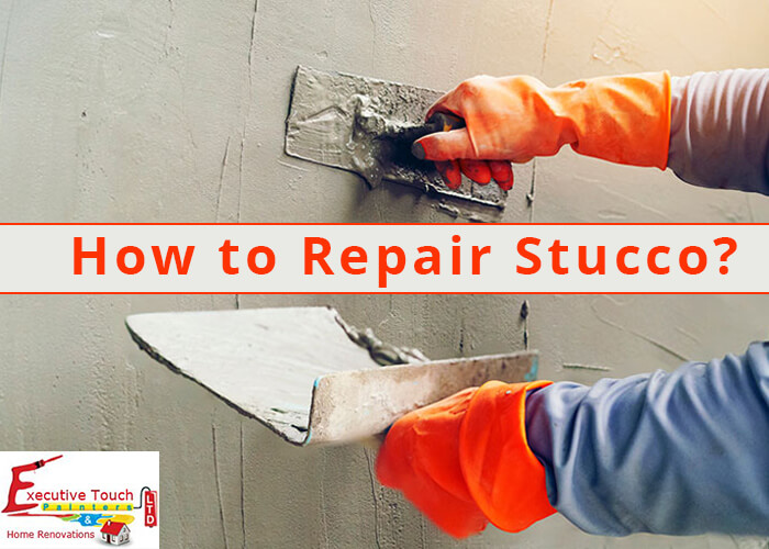 How To Repair Stucco Executive Touch Painters